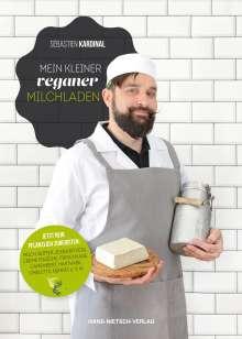 Sébastien Kardinal: Mein kleiner veganer Milchladen, Buch