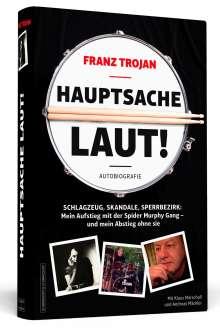 Franz Trojan: Franz Trojan: Hauptsache laut!, Buch