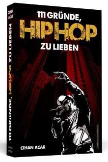 Cihan Acar: 111 Gründe, Hiphop zu lieben, Buch