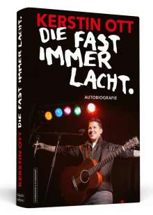 Kerstin Ott: Kerstin Ott: Die fast immer lacht, Buch