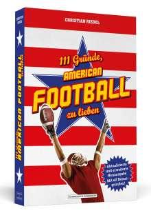Christian Riedel: 111 Gründe, American Football zu lieben, Buch