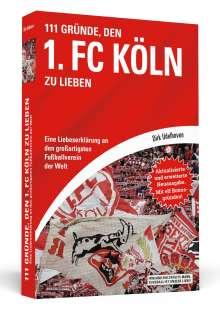 Dirk Udelhoven: 111 Gründe, den 1. FC Köln zu lieben, Buch