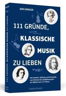 Jens Berger: 111 Gründe, klassische Musik zu lieben, Buch