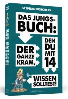 Stephan Borchers: Das Jungs-Buch: Der ganze Kram, den du mit 14 wissen solltest, Buch