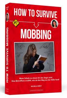 Michelle Brey: How To Survive Mobbing, Buch