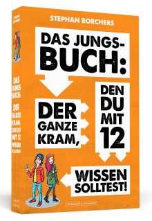 Stephan Borchers: Das Jungs-Buch: Der ganze Kram, den du mit 12 wissen solltest, Buch