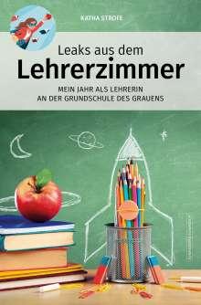 Katha Strofe: Leaks aus dem Lehrerzimmer, Buch