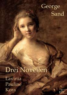 George Sand: Drei Novellen, Buch