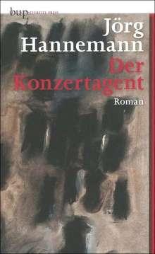 Jörg Hannemann: Der Konzertagent, Buch