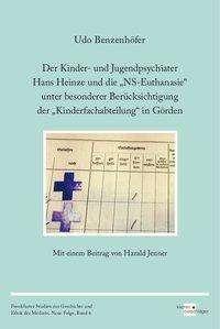 """Udo Benzenhöfer: Der Kinder- und Jugendpsychiater Hans Heinze und die """"NS-Euthanasie"""" unter besonderer Berücksichtigung der """"Kinderfachabteilung"""" in Görden, Buch"""