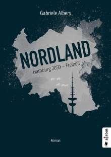 Gabriele Albers: Nordland. Hamburg 2059 - Freiheit, Buch