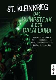 St. Kleinkrieg: Das Rumpsteak und der Dalai Lama ... Kurzgeschichten und Räuberpistolen von Extrabreit-Gitarrist Stefan Kleinkrieg, Buch