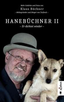 Klaus Büchner: Hanebüchner 2 - Er dichtet wieder. Mehr Gedichte und Fotos von Klaus Büchner - Mitbegründer und Sänger von Torfrock, Buch