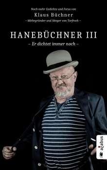 Klaus Büchner: Hanebüchner III. Er dichtet immer noch, Buch