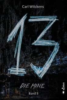 Carl Wilckens: Dreizehn. Die Mine. Band 5, Buch
