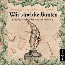 Friedhelm Schneidewind: Wir sind die Bunten. Erlebnisse auf dem Festival-Mediaval, CD