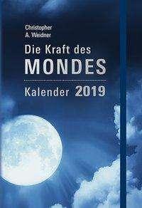 Christopher A. Weidner: Die Kraft des Mondes 2019 Taschenkalender, Diverse