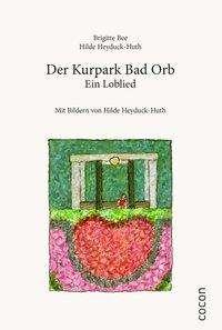 Brigitte Bee: Der Kurpark Bad Orb, Buch