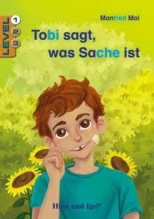 Manfred Mai: Tobi sagt, was Sache ist / Level 1. Schulausgabe, Buch