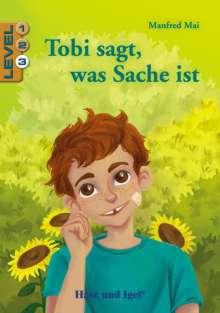 Manfred Mai: Tobi sagt, was Sache ist / Level 3. Schulausgabe, Buch
