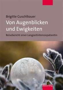 Brigitte Guschlbauer: Von Augenblicken und Ewigkeiten, Buch