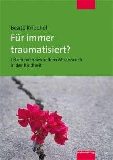 Beate Kriechel: Für immer traumatisiert?, Buch