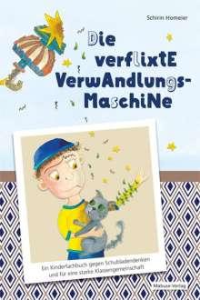 Schirin Homeier: Die verflixte Verwandlungsmaschine, Buch
