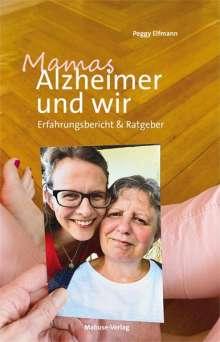 Peggy Elfmann: Mamas Alzheimer und wir, Buch