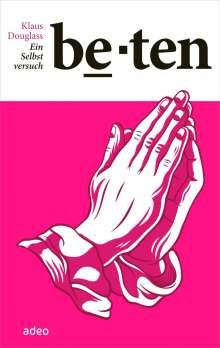 Klaus Douglass: Beten. Ein Selbstversuch., Buch