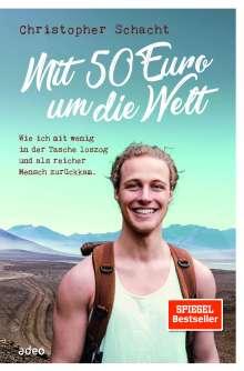 Christopher Schacht: Mit 50 Euro um die Welt, Buch
