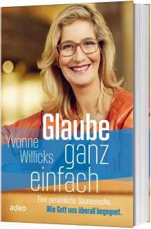 Yvonne Willicks: Glaube ganz einfach, Buch