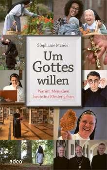 Stephanie Mende: Um Gottes willen, Buch