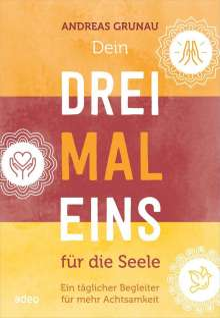 Andreas Grunau: Dein Dreimaleins für die Seele, Buch