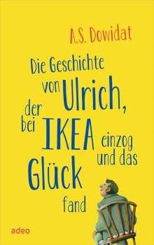 A. S. Dowidat: Die Geschichte von Ulrich, der bei Ikea einzog und das Glück fand, Buch
