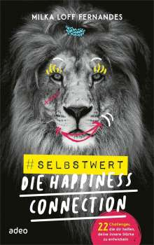 Milka Loff Fernandes: #selbstwert - Die Happiness-Connection, Buch