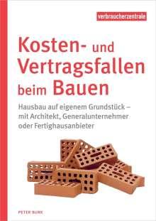 Peter Burk: Kosten- und Vertragsfallen beim Bauen, Buch