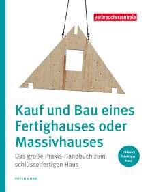 Peter Burk: Kauf und Bau eines Fertighauses oder Massivhauses, Buch