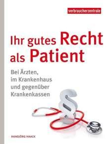 Hansjörg Haack: Ihr gutes Recht als Patient, Buch