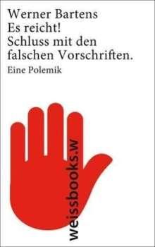 Werner Bartens: Es reicht! Schluss mit den falschen Vorschriften, Buch