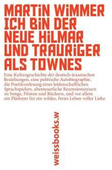 Martin Wimmer: Ich bin der neue Hilmar und trauriger als Townes, Buch