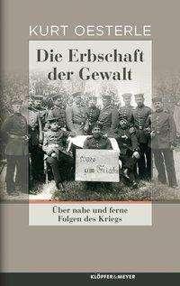 Kurt Oesterle: Die Erbschaft der Gewalt, Buch