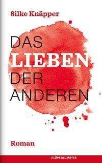 Silke Knäpper: Das Lieben der Anderen, Buch