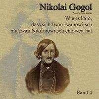Nikoloai Gogol: Wie es kam, dass sich Iwan Iwanowitsch mit Iwan Nikiforowitsch entzweit hat, MP3-CD
