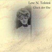 Leo N. Tolstoi: Glück der Ehe, MP3-CD