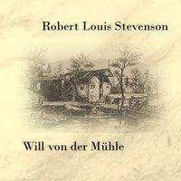 Robert Louis Stevenson: Will von der Mühle, MP3-CD