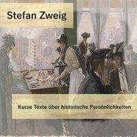 Stefan Zweig: Kurze Texte über historische Persönlichkeiten, MP3-CD