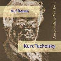 Kurt Tucholsky: Auf Reisen, MP3-CD