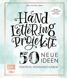 Tanja Cappell: Handlettering Projekte - 50 neue Ideen für Feste, Wohndeko und mehr, Buch