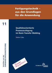 Stefan Caba: Qualitätsorientierte Prozessauslegung im Resin Transfer Molding, Buch