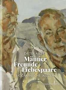 Dieter Allers: Männer - Freunde - Liebespaare, Buch